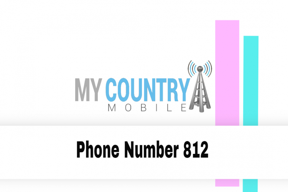 Phone Number 812 - My Country Mobile