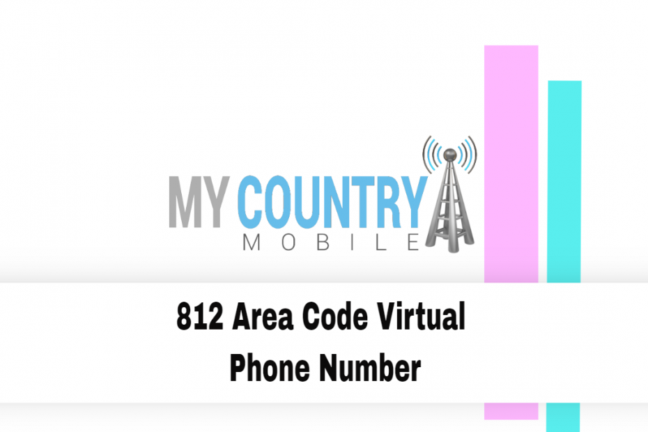 812 Area Code Virtual Phone Number - My Country Mobile