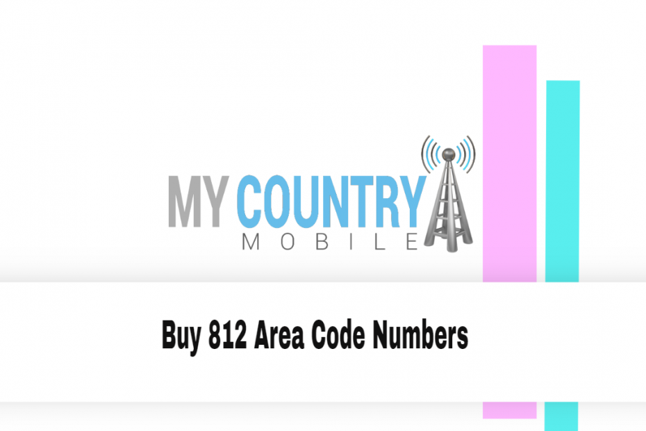 Buy 812 Area Code Numbers - My Country Mobile