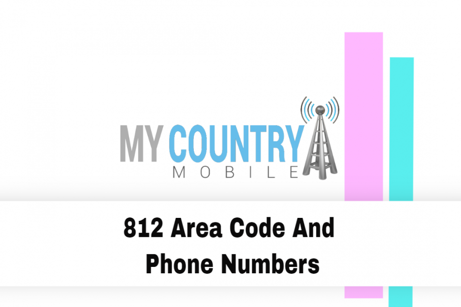 812 Area Code And Phone Numbers - My Country Mobile